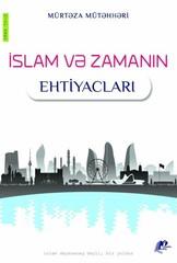 İslam və Zamanın Ehtiyacları