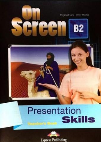 On Screen B2. Presentation Skills TEACHER'S BOOK