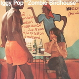 Iggy Pop / Zombie Birdhouse (LP)