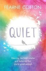 Quiet : Silencing the brain chatter and believing that you're good enough