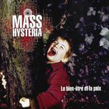 Mass Hysteria / Le Bien-etre Et La Paix (CD)