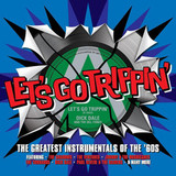 Сборник / Let's Go Trippin' - The Greatest Instrumentals Of The 60's (CD)