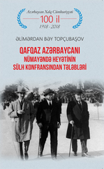 Qafqaz Azərbaycanı Nümayəndə Heyətinin Sülh Konfransından Tələbləri
