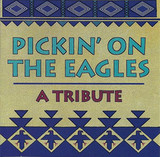 Сборник / Pickin' On The Eagles - A Tribute (CD)