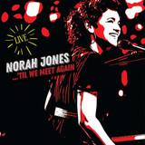 Norah Jones / ...'Til We Meet Again (Live)(CD)