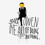 Mark Owen / The Art Of Doing Nothing (RU)(CD)