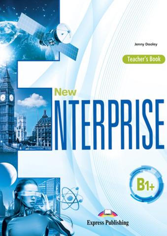NEW ENTERPRISE B1+ Teacher's Book (International). Книга для учителя