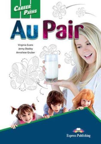 Career Paths. Au Pair. Student's Book Помощь по хозяйству. Учебник