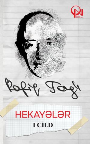 Hekayələr - Rafiq Tağı ( I cild )