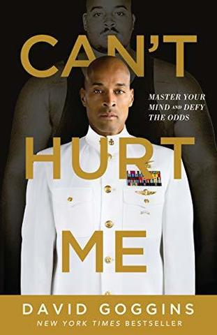 Cant Hurt Me : Master Your Mind and Defy the Odds