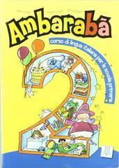Ambaraba 2 (libro dello studente +Dx2)
