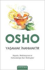 Osho - Yaşamak İnanmaktır