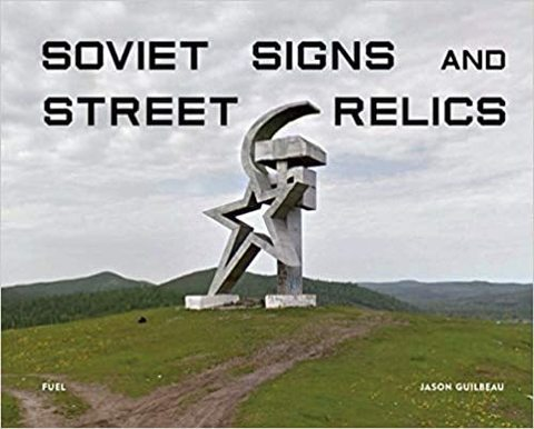 FUEL: Soviet Signs and Street Relics