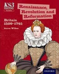 Renaissance, Revolution and Reformation: Britain 15091745 Student Book, Oxford
