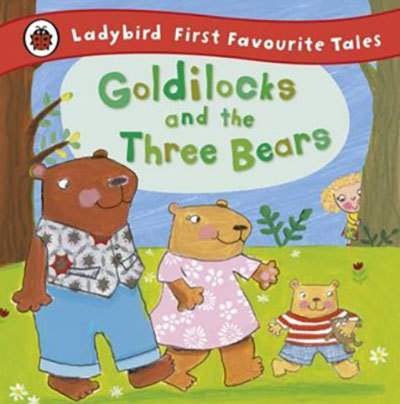 Ladybird First Favourite Tales: Goldilocks and the Three Bea