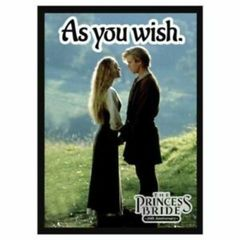 Princess Bride. As You Wish (50 Sleeves)