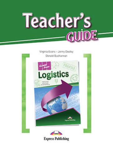 Career Paths. Logistics. Teacher's Guide. Книга для учителя