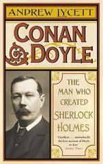 Conan Doyle : The Man Who Created Sherlock Holmes