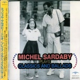Michel Sardaby / Plays Classics And Ballads (CD)