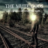 The Mute Gods / Tardigrades Will Inherit The Earth (CD)