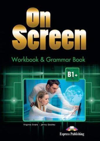 On Screen B1+. Workbook & Grammar Book +digibook. Рабочая тетрадь и грамматический справочник с электронным приложением