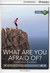 What Are You Afraid Of? Fears and Phobias Bk +O...