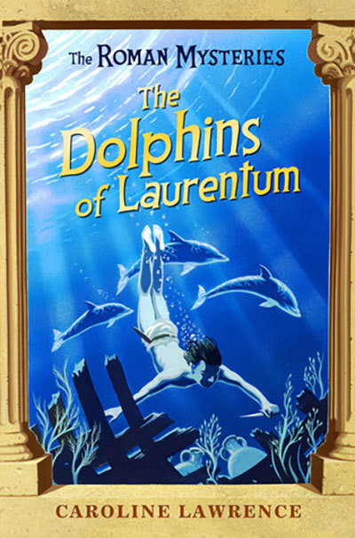 Dolphins of laurentum  (The Roman Mysteries)