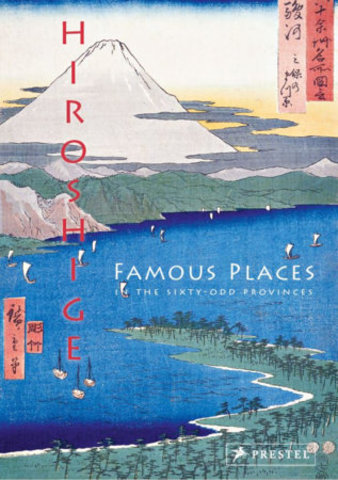 PRESTEL: Hiroshige: Famous Places in the Sixty-odd Provinces