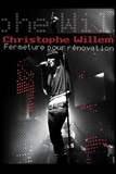 Christophe Willem / Fermeture Pour Renovation (Blu-ray)