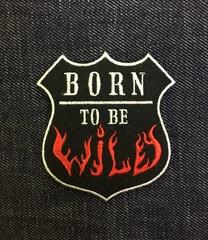 Нашивка Born to be wild