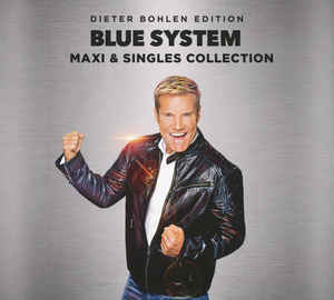 BLUE SYSTEM: BLUE SYSTEM: Maxi & Singles Collection