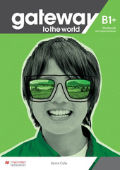 Gateway to the World B1+ Workbook and Digital W...