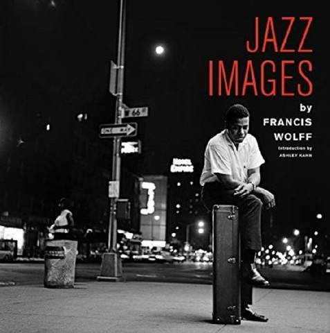 ELEMENTAL MUSIC: Jazz Images by Francis Wolff