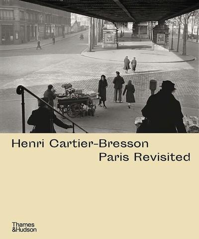 THAMES & HUDSON: Henri Cartier-Bresson. Paris Revisited