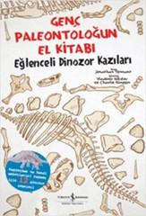Genç Paleontoloğun El Kitabı - Eğlenceli Dinozor Kazıları