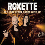 Roxette / Let Your Heart Dance With Me (Limited Edition)(Coloured Vinyl)(7' Vinyl Single)