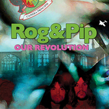 Rog & Pip / Our Revolution (LP+7' Vinyl EP)