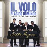 Il Volo With Placido Domingo / Notte Magica - A Tribute To The Three Tenors (CD+DVD)