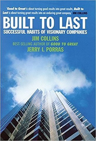 Built To Last. Successful Habits of Visionary Companies
