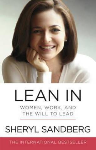 Lean In - Women, Work, and the Will to Lead
