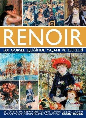 Renoir-500 Görsel Eşliğinde Yaşamı ve Eserleri