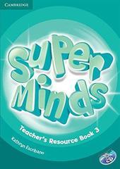 Super Minds Level 3 Teacher's Resource Book wit...