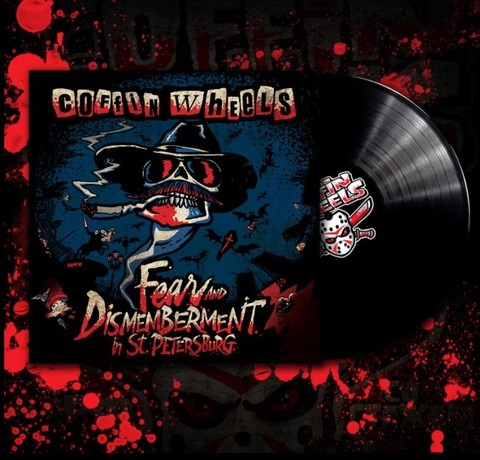 Виниловая пластинка. Coffin Wheels - Fear and Dismemberment in St.Petersburg