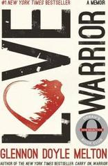 Love Warrior (Oprah's Book Club) : A Memoir