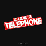 Telephone / Au Coeur De Telephone - Le Best Of (2CD)
