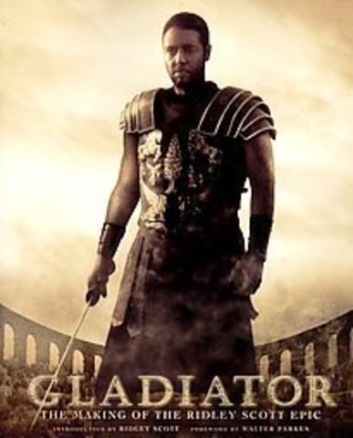 Gladiator.The Making of the Ridley Scott Epic