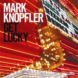 Mark Knopfler / Get Lucky (CD+DVD)