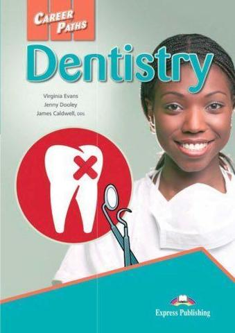 Career Paths - Dentistry Student's Book with Cross-Platform Application (Includes Audio & Video)Учебник с электронным приложением