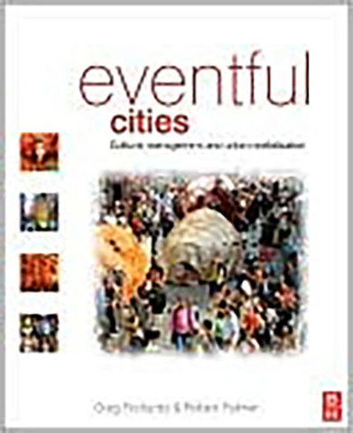 9780750669870 - Eventful Cities: Cultural Management and Urban Revitalisation