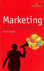 The Economist: Marketing : A Guide to the Fundamentals